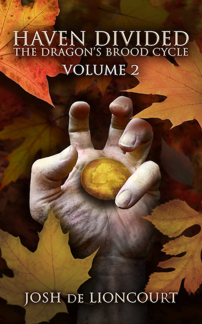 A soiled and creepy hand reaches out from a background of autumn leaves. The hand holds a large gold coin embossed with the face of a woman, a rose and clover in her hair. Haven Divided: The Dragon's Brood Cycle, Vol. 2 — by Josh de Lioncourt