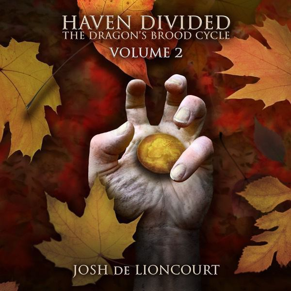 A creepy hand reaches out of a background of autumn leaves. It holds a coin embossed with the face of a woman with a rose and clover in her hair. Haven Divided: The Dragon's Brood Cycle, Vol. 2